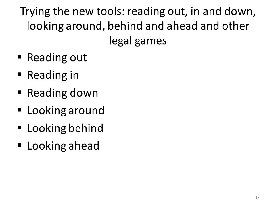 Trying the new tools: reading out, in and down, looking around, behind and ahead and other legal games