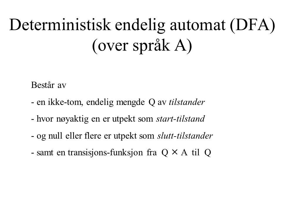 Deterministisk endelig automat (DFA) (over språk A)