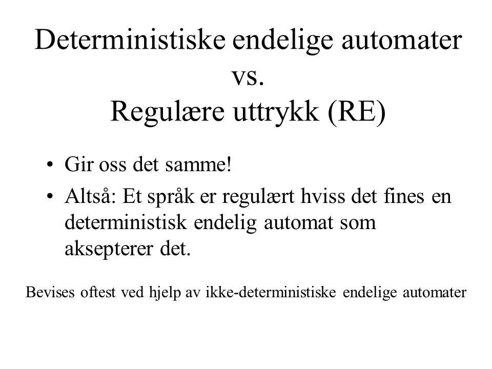 Deterministiske endelige automater vs. Regulære uttrykk (RE)