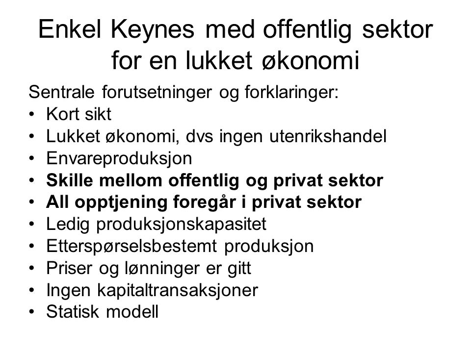 Enkel Keynes med offentlig sektor for en lukket økonomi