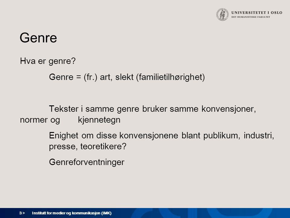 Genre Hva er genre Genre = (fr.) art, slekt (familietilhørighet)