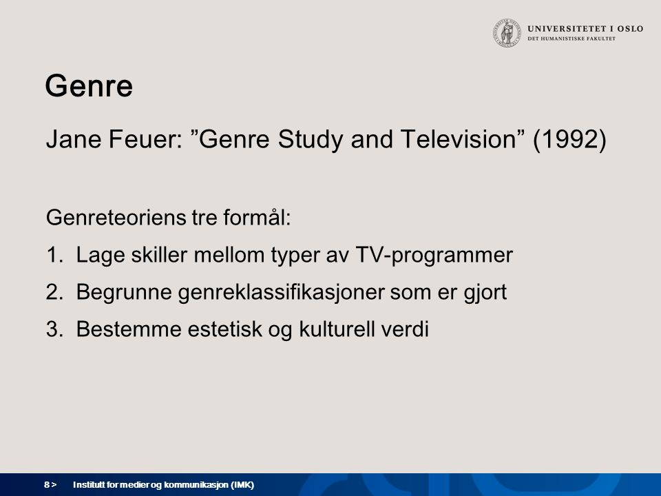 Genre Jane Feuer: Genre Study and Television (1992)