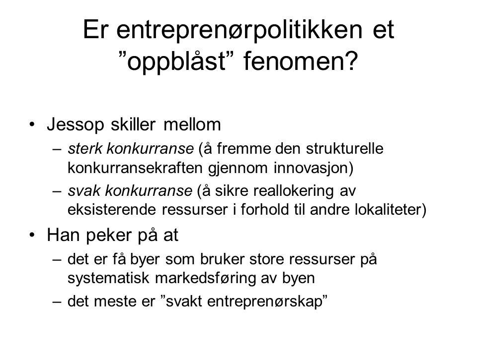 Er entreprenørpolitikken et oppblåst fenomen