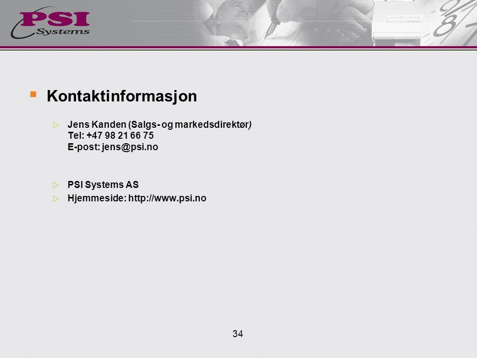Kontaktinformasjon Jens Kanden (Salgs- og markedsdirektør) Tel: +47 98 21 66 75 E-post: jens@psi.no.