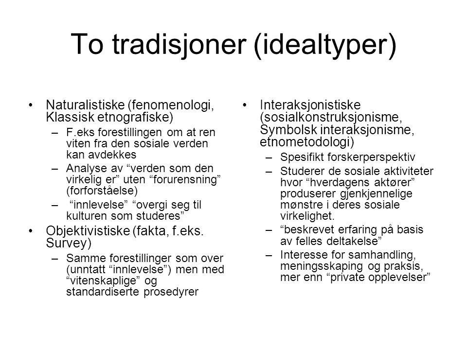 To tradisjoner (idealtyper)
