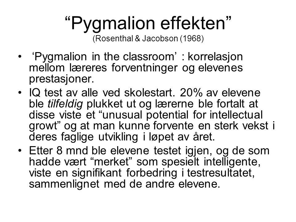 Pygmalion effekten (Rosenthal & Jacobson (1968)