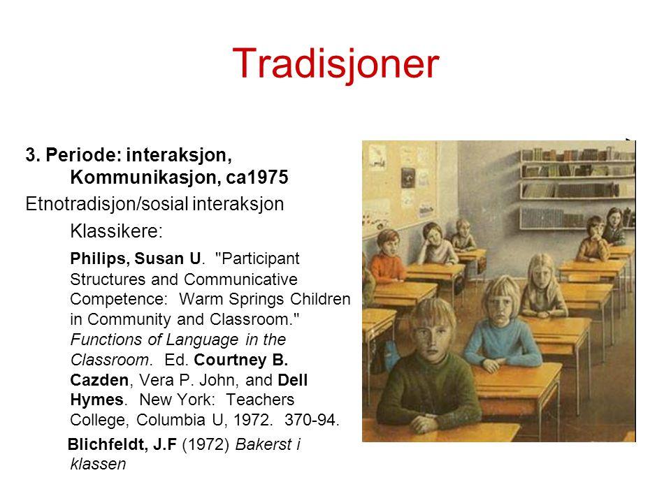 Tradisjoner 3. Periode: interaksjon, Kommunikasjon, ca1975