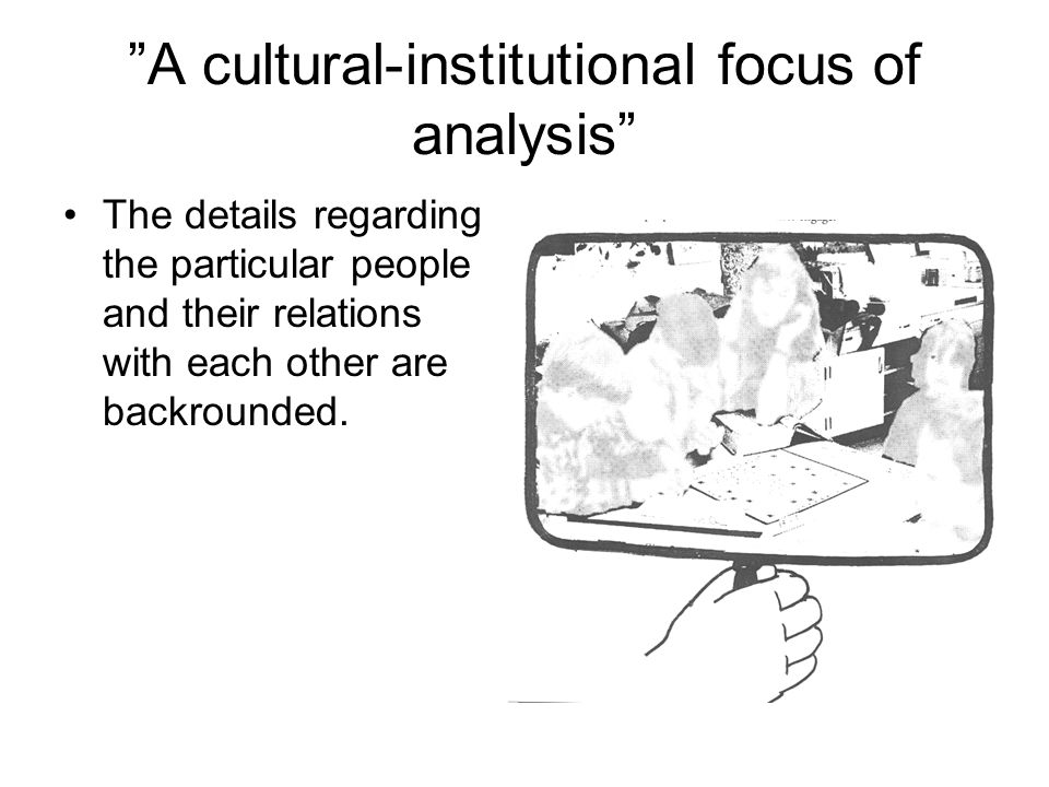 A cultural-institutional focus of analysis
