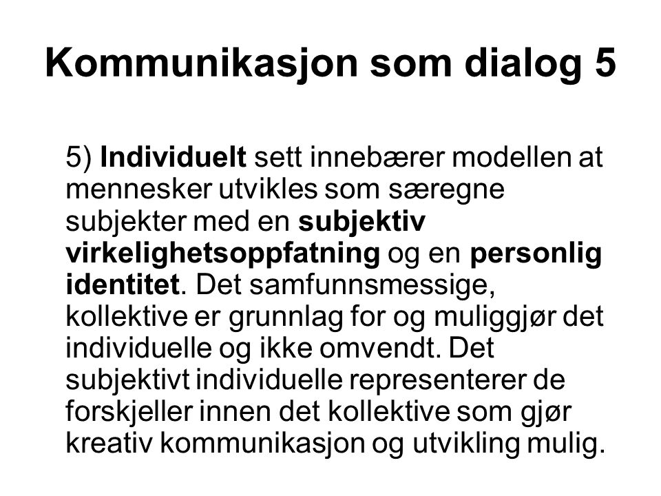 Kommunikasjon som dialog 5