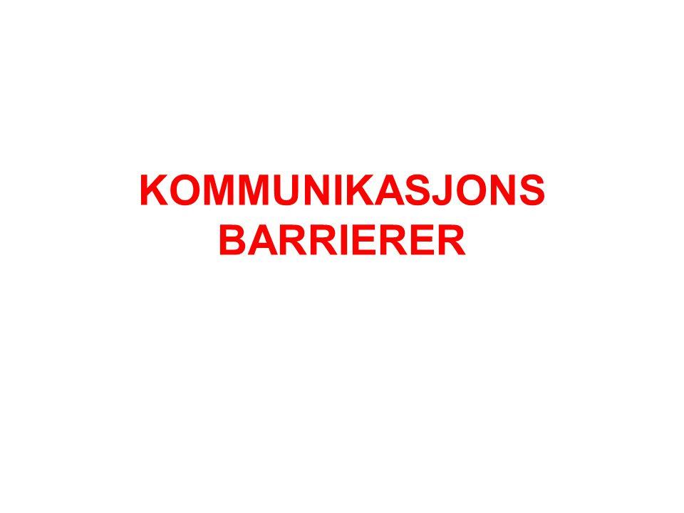 KOMMUNIKASJONS BARRIERER