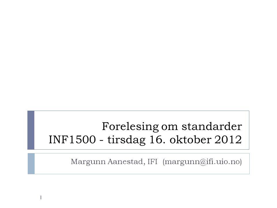 Forelesing om standarder INF1500 - tirsdag 16. oktober 2012