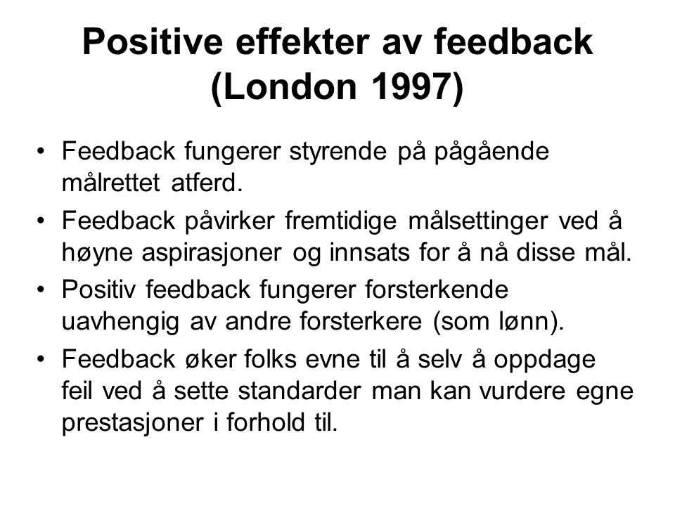 Positive effekter av feedback (London 1997)