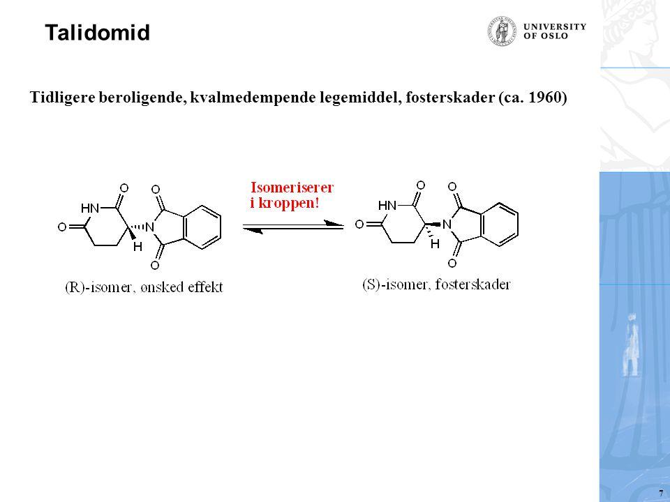 Talidomid Tidligere beroligende, kvalmedempende legemiddel, fosterskader (ca. 1960) 7
