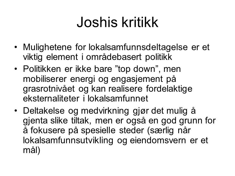 Joshis kritikk Mulighetene for lokalsamfunnsdeltagelse er et viktig element i områdebasert politikk.