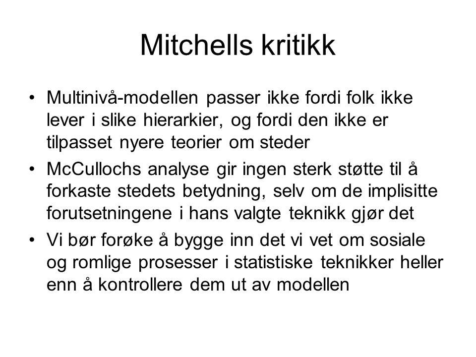 Mitchells kritikk Multinivå-modellen passer ikke fordi folk ikke lever i slike hierarkier, og fordi den ikke er tilpasset nyere teorier om steder.