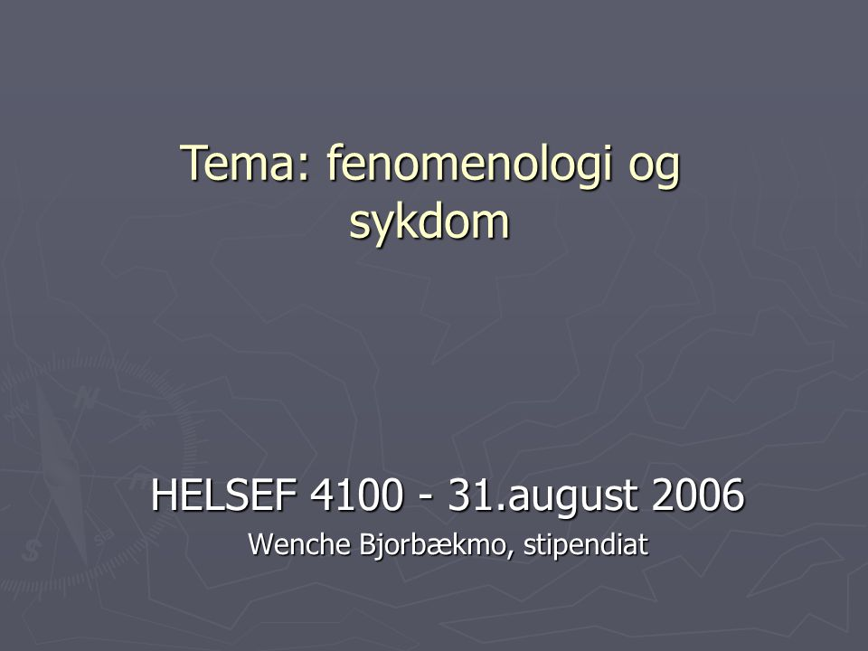 HELSEF 4100 - 31.august 2006 Wenche Bjorbækmo, stipendiat