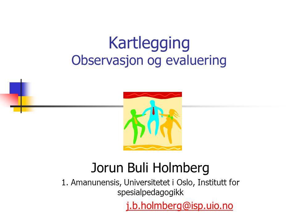 Kartlegging Observasjon og evaluering