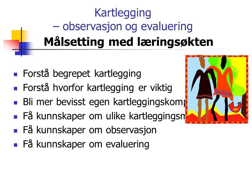 Kartlegging – observasjon og evaluering