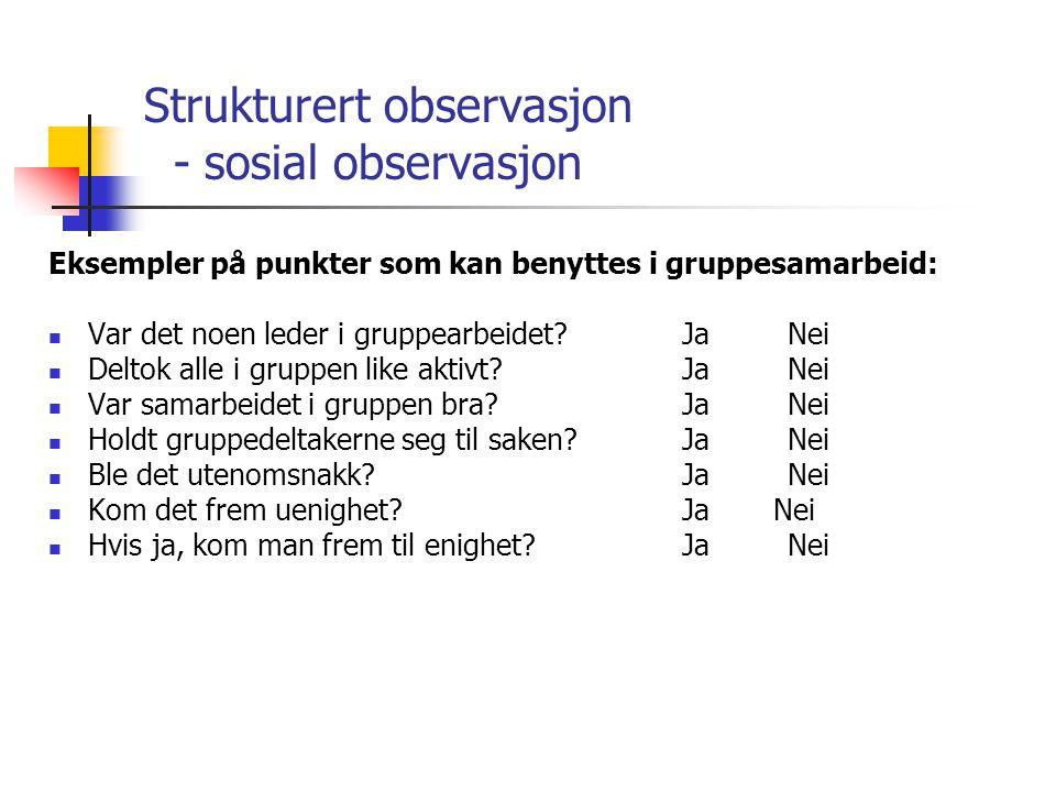Strukturert observasjon - sosial observasjon
