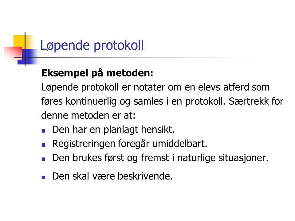 Løpende protokoll Eksempel på metoden: