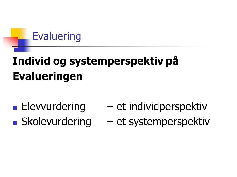 Evaluering Individ og systemperspektiv på. Evalueringen.