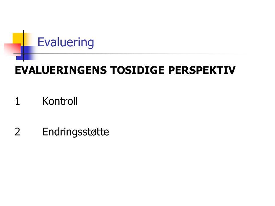 Evaluering EVALUERINGENS TOSIDIGE PERSPEKTIV 1 Kontroll