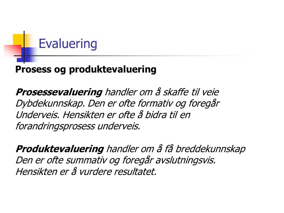 Evaluering Prosess og produktevaluering