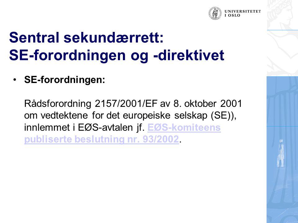 Sentral sekundærrett: SE-forordningen og -direktivet