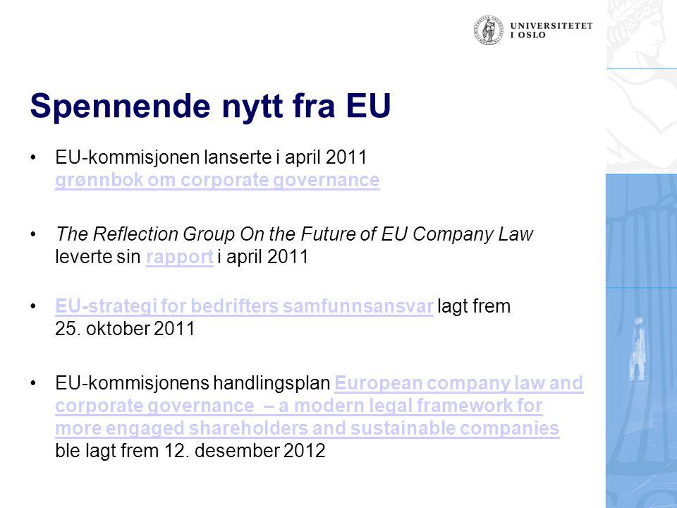 Spennende nytt fra EU EU-kommisjonen lanserte i april 2011 grønnbok om corporate governance.