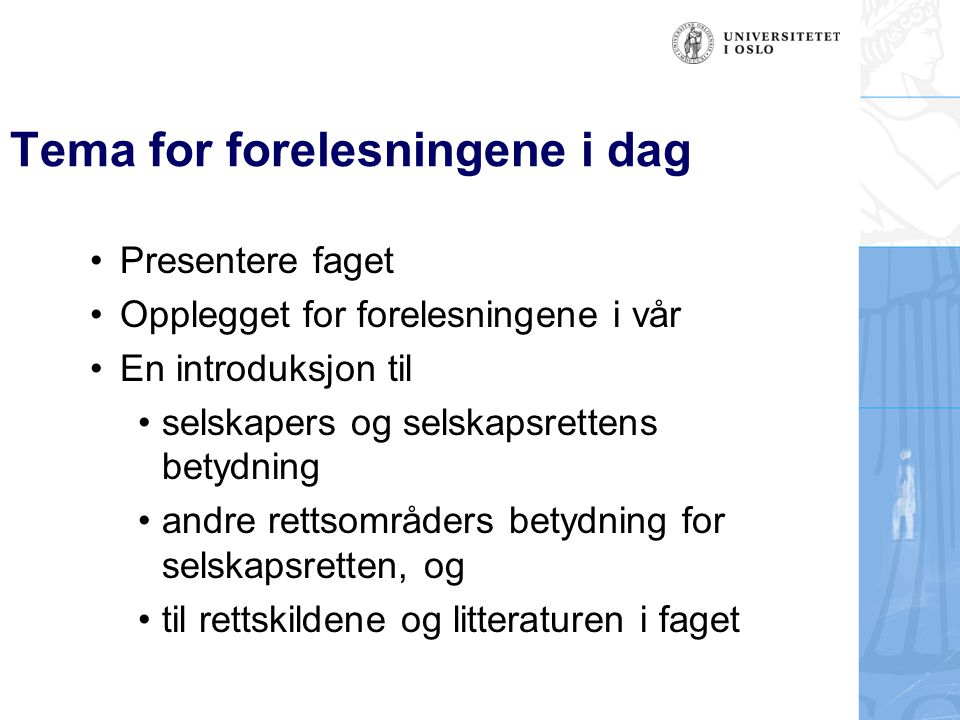 Tema for forelesningene i dag