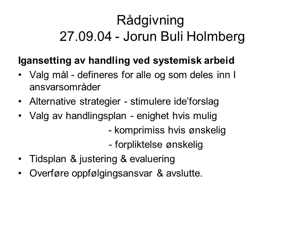 Rådgivning 27.09.04 - Jorun Buli Holmberg