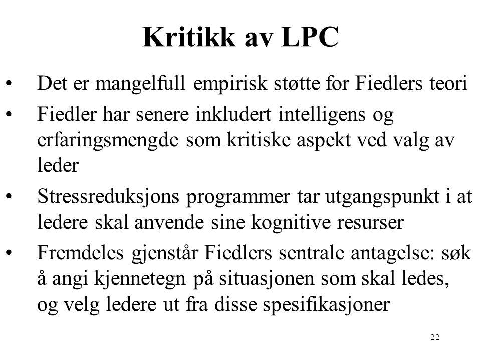 Kritikk av LPC Det er mangelfull empirisk støtte for Fiedlers teori