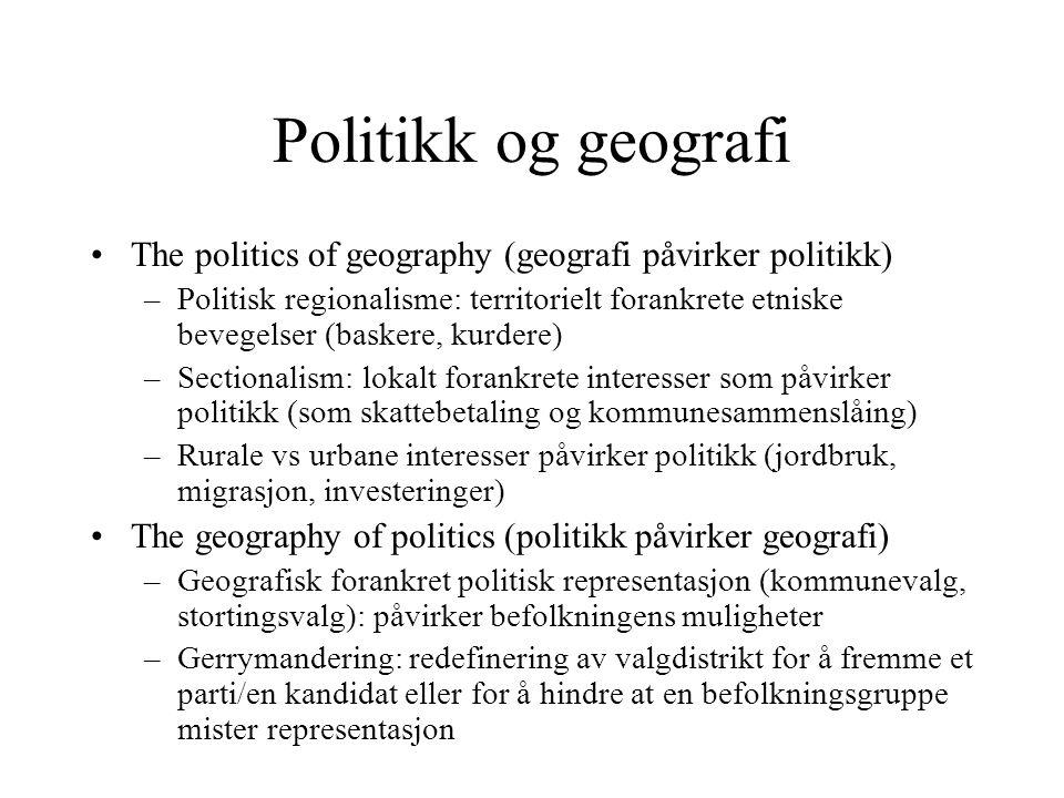 Politikk og geografi The politics of geography (geografi påvirker politikk)