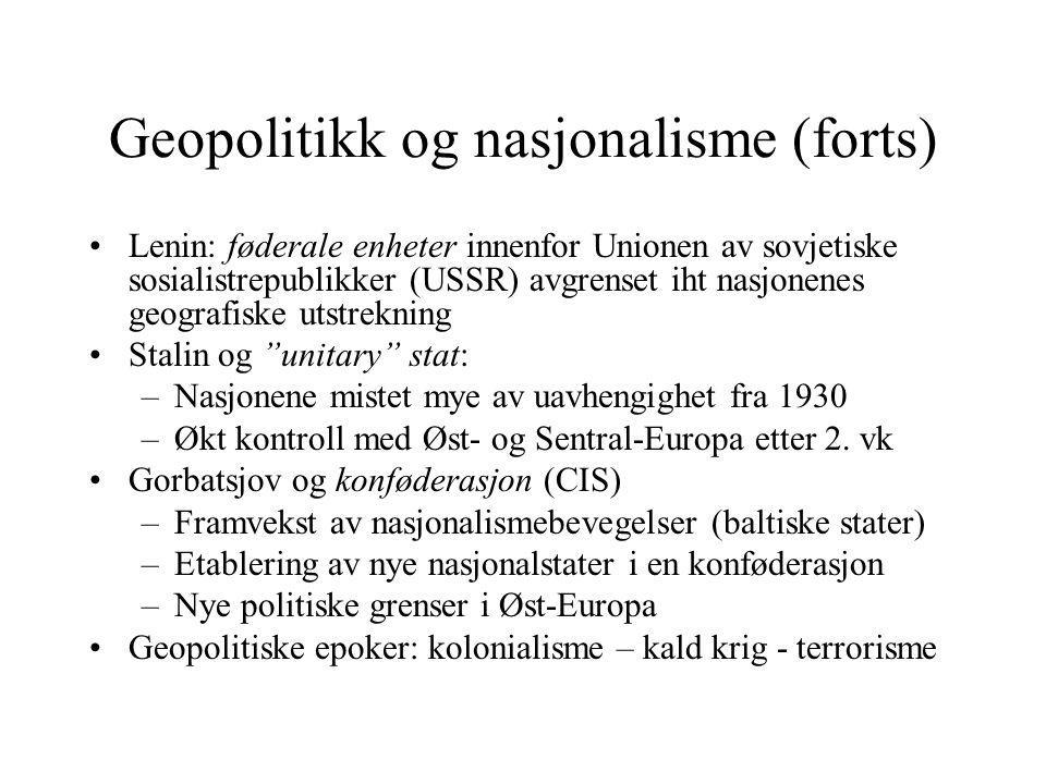 Geopolitikk og nasjonalisme (forts)