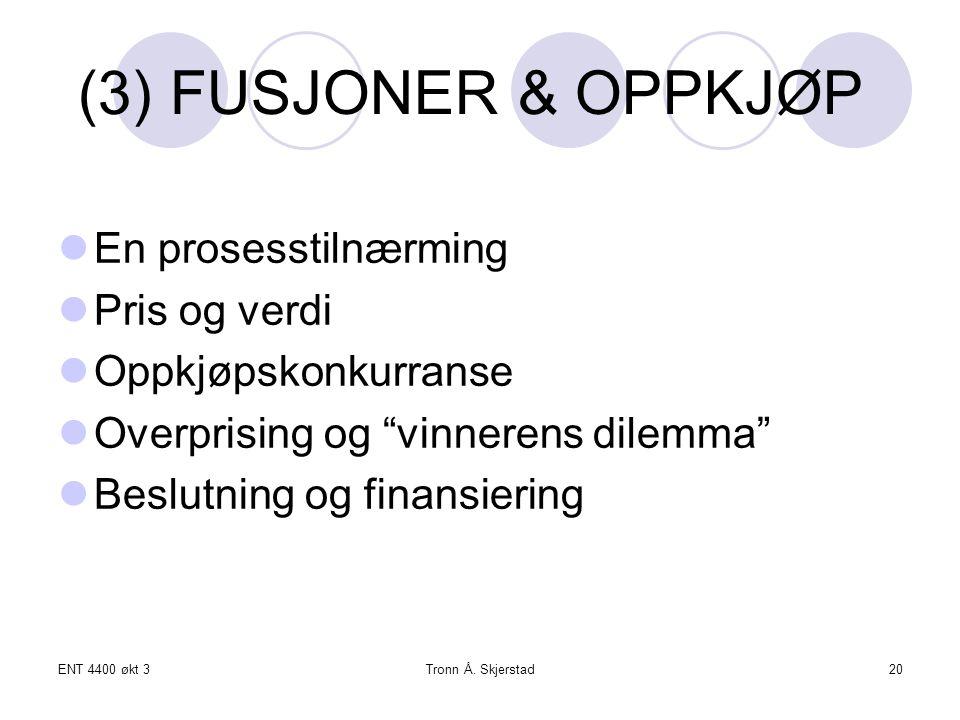 (3) FUSJONER & OPPKJØP En prosesstilnærming Pris og verdi