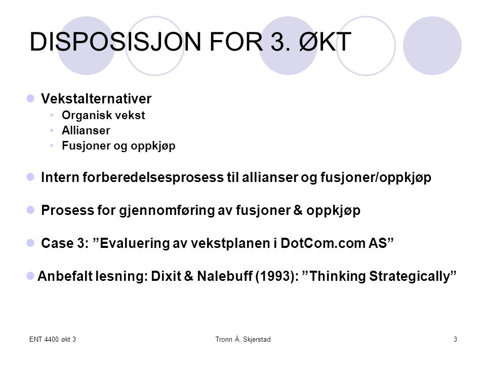 DISPOSISJON FOR 3. ØKT Vekstalternativer