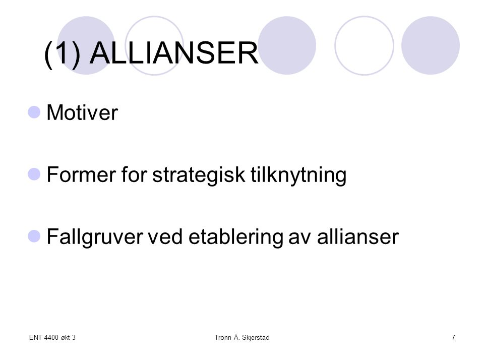 (1) ALLIANSER Motiver Former for strategisk tilknytning