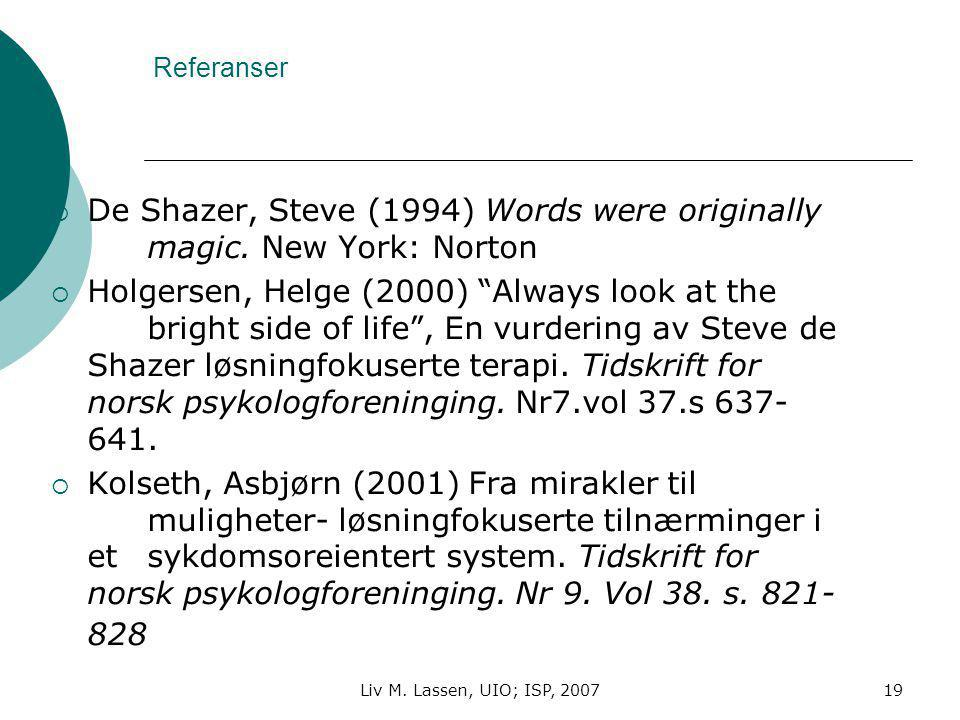 De Shazer, Steve (1994) Words were originally magic. New York: Norton