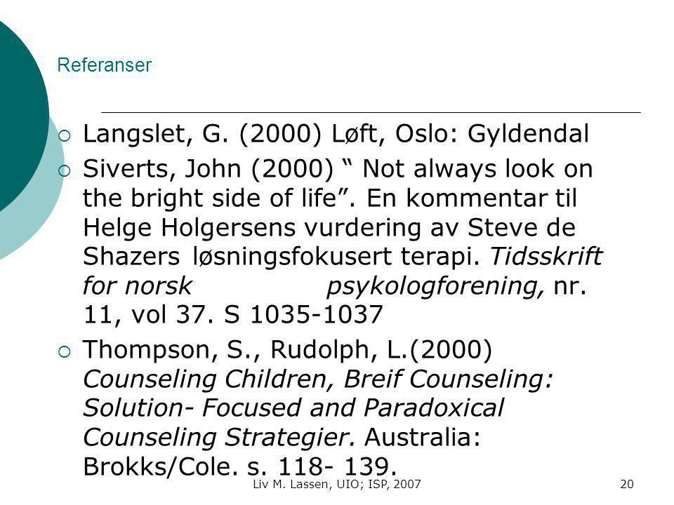 Langslet, G. (2000) Løft, Oslo: Gyldendal