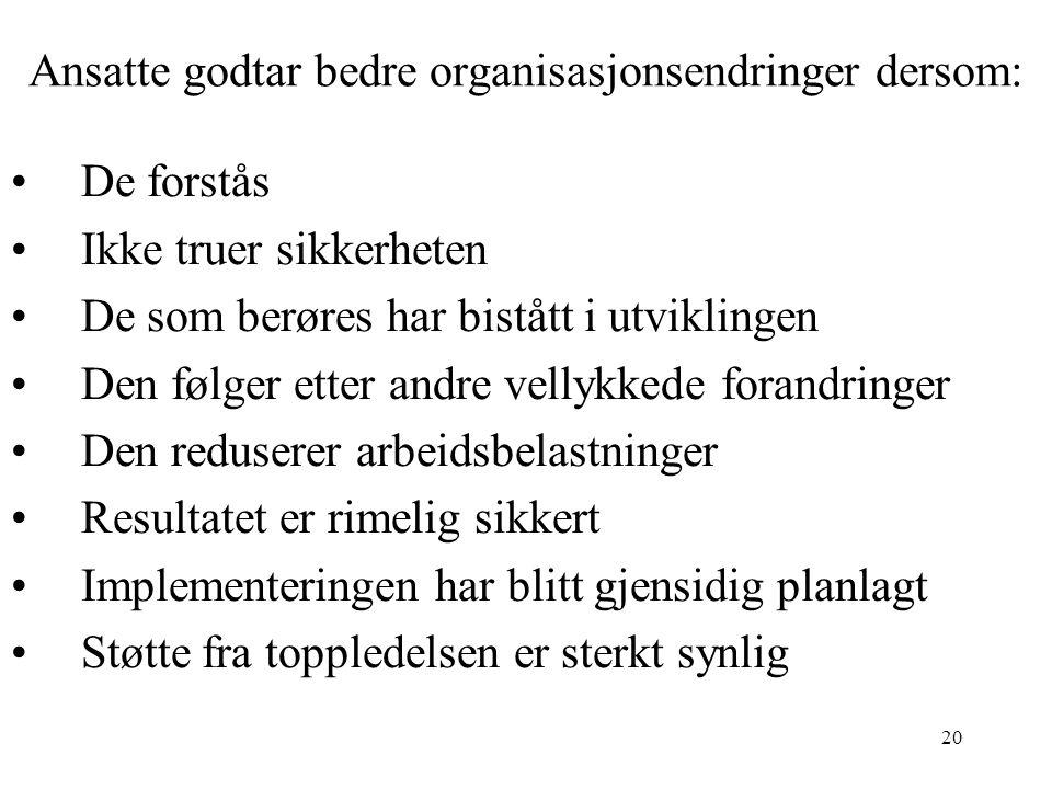 Ansatte godtar bedre organisasjonsendringer dersom: