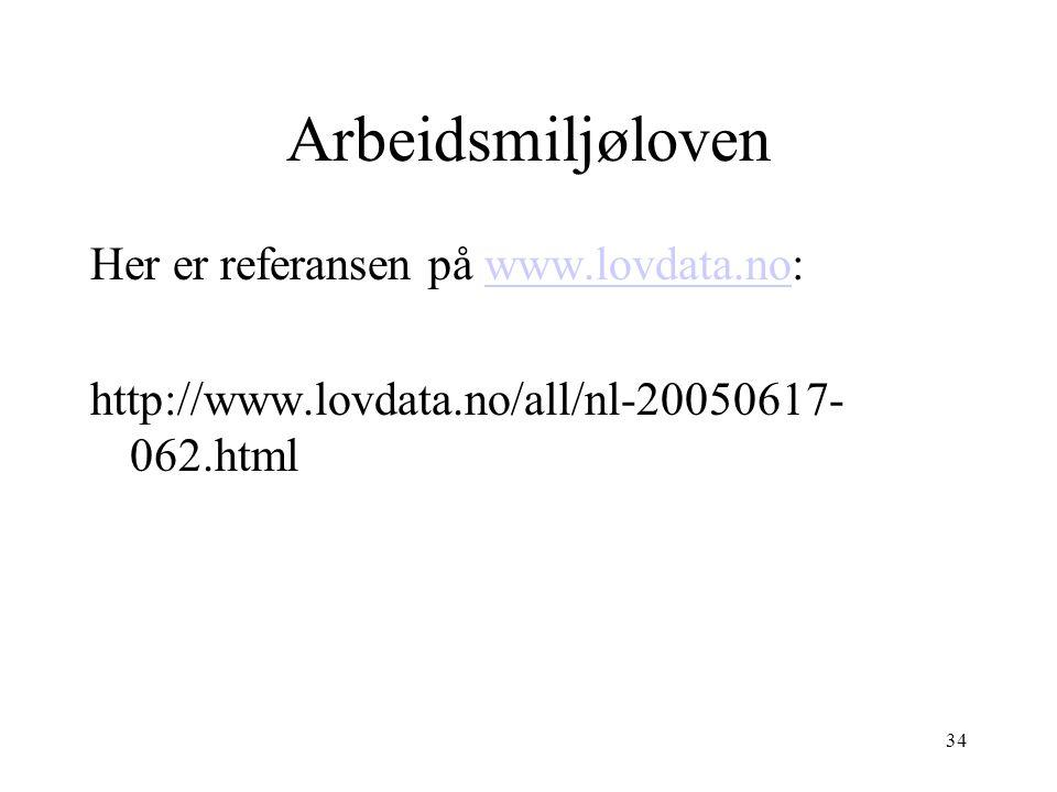 Arbeidsmiljøloven Her er referansen på www.lovdata.no: