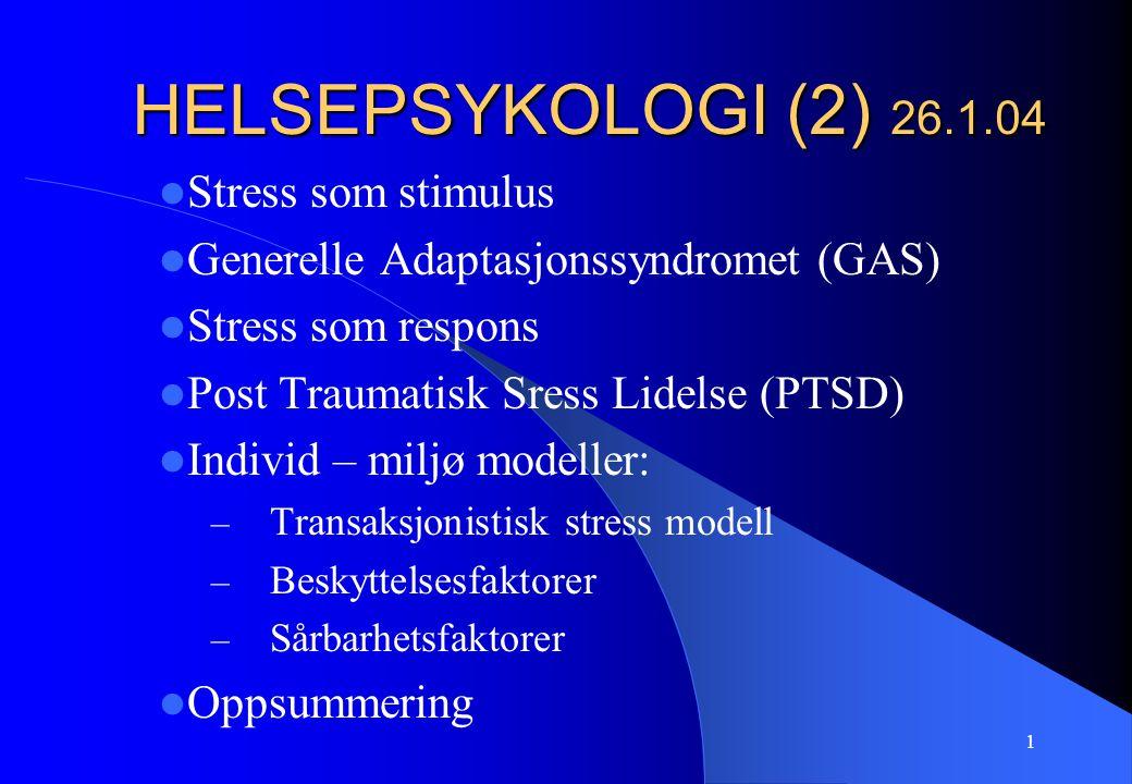 HELSEPSYKOLOGI (2) 26.1.04 Stress som stimulus