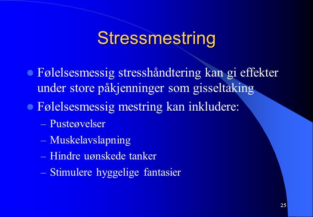 Stressmestring Følelsesmessig stresshåndtering kan gi effekter under store påkjenninger som gisseltaking.