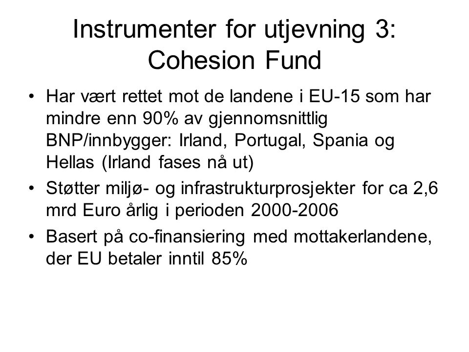 Instrumenter for utjevning 3: Cohesion Fund