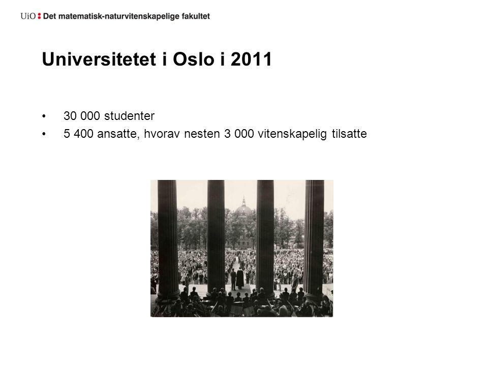 Universitetet i Oslo i 2011 30 000 studenter