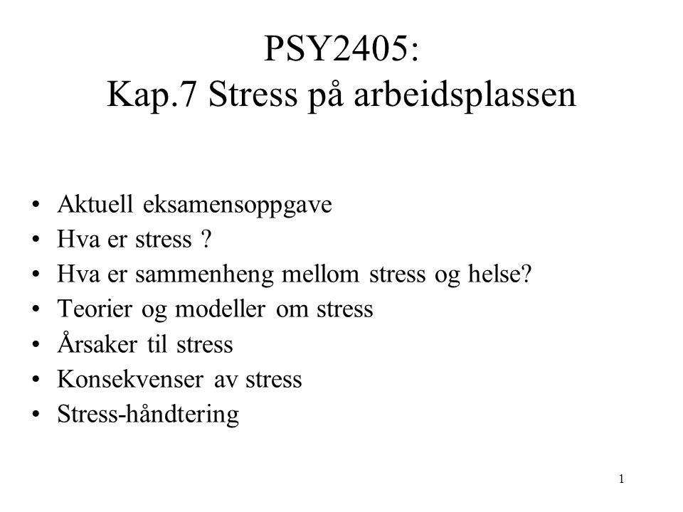 PSY2405: Kap.7 Stress på arbeidsplassen