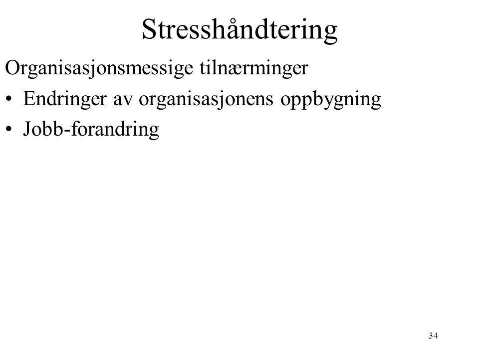 Stresshåndtering Organisasjonsmessige tilnærminger