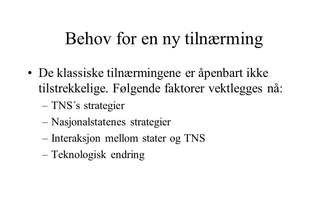 Behov for en ny tilnærming