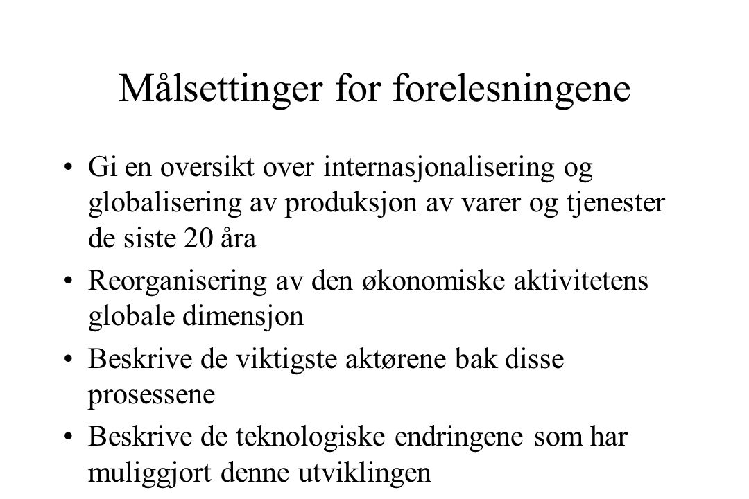 Målsettinger for forelesningene