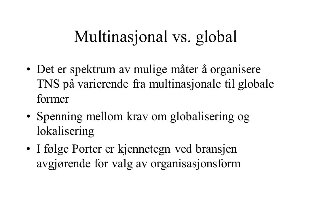 Multinasjonal vs. global